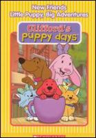 Cover image for Clifford's puppy days. New friends. Little puppy, big adventure
