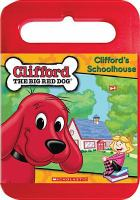 Cover image for Clifford the big red dog. Clifford's schoolhouse