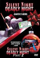 Cover image for Silent night, deadly night, Santa's here Silent night, deadly night part 2.