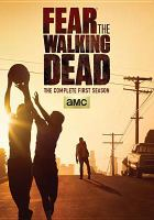 Cover image for Fear the walking dead The complete first season
