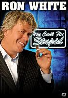 Cover image for Ron White: you can't fix stupid