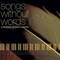 Cover image for Songs without words II a Windham Hill piano collection.