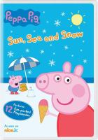 Cover image for Peppa Pig. Sun, sea and snow