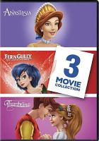 Cover image for Anastasia FernGully ; Thumbelina : 3 movie collection.