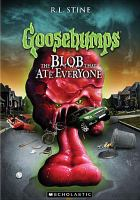 Cover image for Goosebumps. The blob that ate everyone