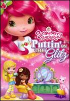 Cover image for Strawberry Shortcake Puttin on the glitz.