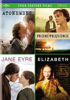 Cover image for Four Feature Films Atonement ; Pride & prejudice ; Jane Eyre ; Elizabeth.
