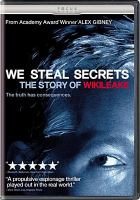 Cover image for We steal secrets the story of Wikileaks