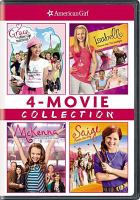 Cover image for American Girl 4-movie collection Grace stirs up success ; Isabelle dances into the spotlight ; McKenna shoots for the stars ; Saige paints the sky.