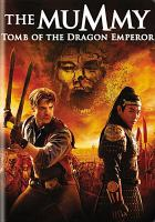 Cover image for The mummy Tomb of the Dragon Emperor