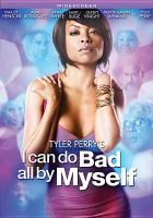 Cover image for Tyler Perry's I can do bad all by myself