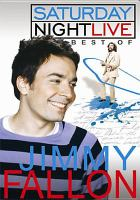 Cover image for Saturday night live The best of Jimmy Fallon
