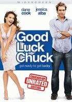 Cover image for Good luck Chuck Chucked Up! Unrated Edition
