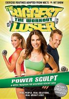 Cover image for The biggest loser ; Power sculpt the workout.