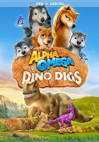 Cover image for Alpha and Omega:  Dino digs