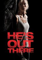 Cover image for He's out there