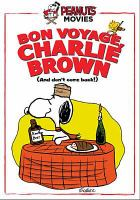 Imagen de portada para Bon voyage, Charlie Brown (and don't come back!!)