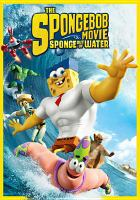 Cover image for The SpongeBob movie. Sponge out of water