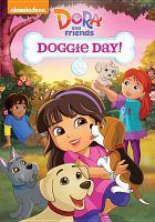 Imagen de portada para Dora and friends Doggie day!.