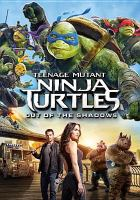 Cover image for Teenage Mutant Ninja Turtles out of the shadows