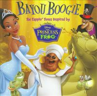 Cover image for Bayou boogie. Toe tappin' tunes inspired by Disney The princess and the frog