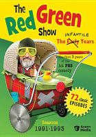 Cover image for The Red Green show. Seasons, 1991-1993, The infantile years