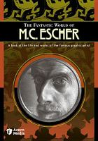 Cover image for The fantastic world of M.C. Escher a look at the life and works of the famous graphic artist