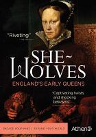 Cover image for She-wolves England's early queens. Episodes 1-3