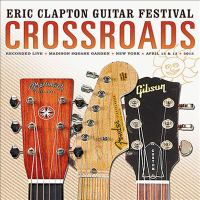 Imagen de portada para Crossroads. 2013 Eric Clapton guitar festival.