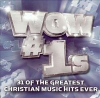 Cover image for WOW #1's 31 of the greatest Christian music hits ever.