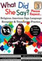 Cover image for What did she say? American sign language Receptive and Translation practice. Volume 4