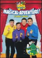 Cover image for The Wiggles. Magical adventure a wiggly movie