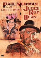Cover image for The life & times of Judge Roy Bean