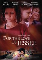 Cover image for For the love of Jessee