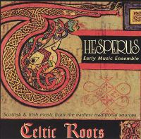 Cover image for Celtic roots Scottish & Irish music from the earliest traditional sources.