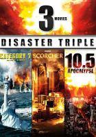Imagen de portada para Disaster Triple the end of the world ; 10.5 Apocalypse ; Scorcher.