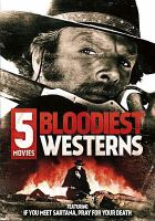 Imagen de portada para Bloodiest westerns 5 movies.