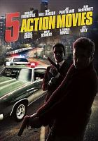 Cover image for 5 Action Movies The Spy Killer ; The Sweeper ; A Father's Revenger ; One Down Two to Go ; Ed McBain's 87th Precinct ; Ice / featuring Steven Seagal ;
