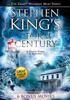 Cover image for Stephen King's Storm of the century bonus movies ; The triangle ; Frozen in fear ; Watch me ; Deadfall trail ; The fear chamber ; Haunted from within.