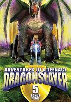 Imagen de portada para Adventures of a teenage dragonslayer 5 bonus films.