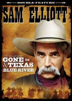 Cover image for Sam Elliott double feature Gone to Texas ; Blue River.