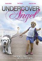 Cover image for Undercover angel