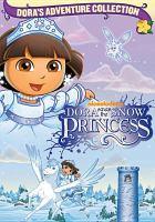 Imagen de portada para Dora saves the Snow Princess
