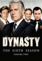 Cover image for Dynasty The sixth season, Volume two.