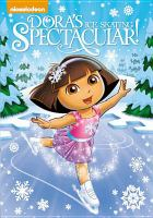 Imagen de portada para Dora the explorer Dora's ice skating spectacular