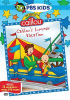 Cover image for Caillou. Caillou's summer vacation