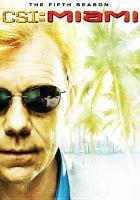 Cover image for CSI: Miami, crime scene investigation The fifth season