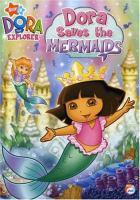 Imagen de portada para Dora the explorer Dora saves the mermaids