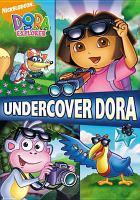 Imagen de portada para Dora the explorer Undercover Dora