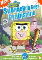 Imagen de portada para SpongeBob SquarePants SpongeBob goes prehistoric